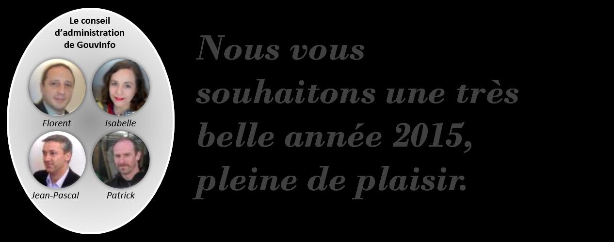 GouvInfo - Voeux 2015b (Les souhaits d'Isabelle Keraudren, Florent Dewas, Jean-Pascal Perrein, Patrick Larcheveque)